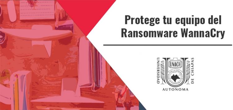 Protege tu equipo del Ransomware WannaCry