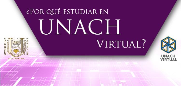 ¿Por qué Estudiar en UNACH Virtual?
