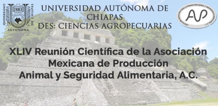 XLIV Reunión Científica de la Asociación Mexicana para la Producción Animal y Seguridad Alimentaria