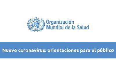 Nuevo coronavirus: orientaciones para el público