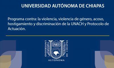Programa contra: la violencia, violencia de género, acoso, hostigamiento y discriminación de la UNACH y Protocolo de Actuación