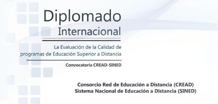 Diplomado Internacional La evaluación de la calidad de los programas de educación superior a distancia CREAD-SINED