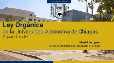 Ley Orgánica de la Universidad Autónoma de Chiapas - Edición bilingüe